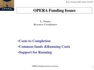 Costs to Completion Common funds &Running Costs Support for Running