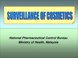 National Pharmaceutical Control Bureau Ministry of Health, Malaysia