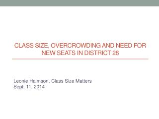 Class size, Overcrowding and need for new seats in District 28