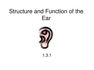Structure and Function of the Ear