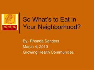 So What's to Eat in Your Neighborhood?