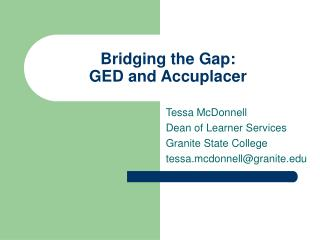 Bridging the Gap:  GED and Accuplacer