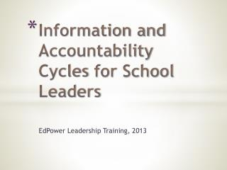 Information and Accountability  Cycles  for School Leaders