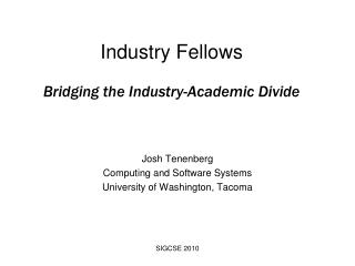 Industry Fellows Bridging the Industry-Academic Divide