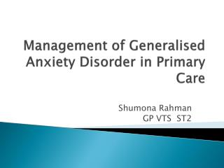 Management of Generalised Anxiety Disorder in Primary Care
