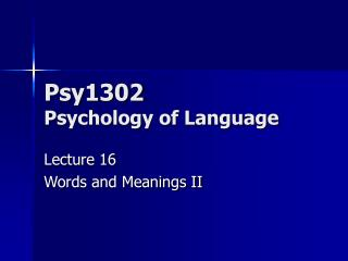 Psy1302  Psychology of Language