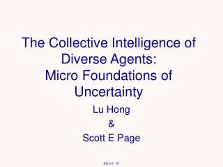 The Collective Intelligence of Diverse Agents: Micro Foundations of Uncertainty
