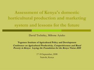 David Tschirley, Miltone Ayieko Tegemeo Institute of Agricultural Policy and Development