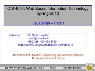 CIS 4004: Web Based Information Technology Spring 2013 JavaScript – Part 3