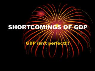 SHORTCOMINGS OF GDP