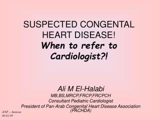 SUSPECTED CONGENTAL HEART DISEASE! When to refer to Cardiologist?!