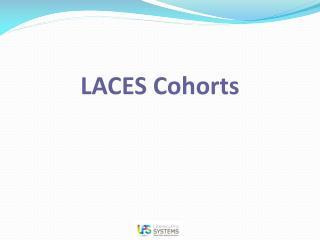 LACES Cohorts