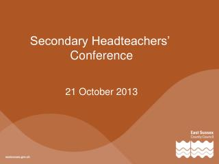 Secondary Headteachers'  Conference 21 October 2013