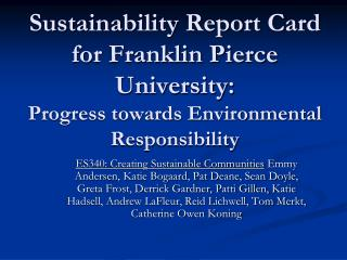 Sustainability Report Card for Franklin Pierce University:  Progress towards Environmental Responsibility
