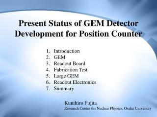Present Status of GEM Detector Development for Position Counter