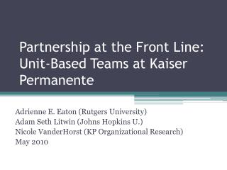 Partnership at the Front Line:  Unit-Based Teams at Kaiser Permanente