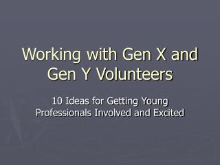 Working with Gen X and Gen Y Volunteers