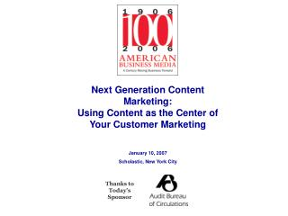 Next Generation Content Marketing:  Using Content as the Center of Your Customer Marketing