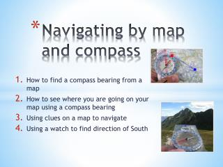 Navigating by map and compass