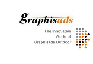 The Innovative   World of  Graphisads Outdoor