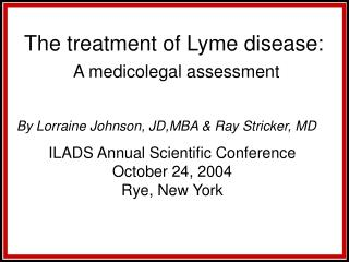 The treatment of Lyme disease: