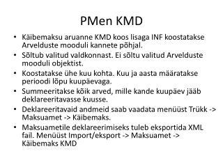 PMen KMD