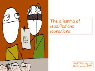 The dilemma of  lead/led  and loose/lose