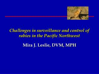 Challenges in surveillance and control of rabies in the Pacific Northwest