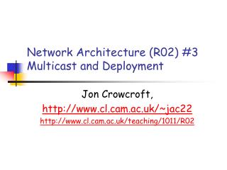 Network Architecture (R02) #3 Multicast and Deployment
