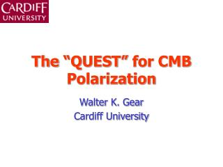 """The """"QUEST"""" for CMB Polarization"""