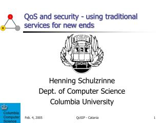 QoS and security - using traditional services for new ends