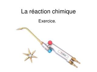 La réaction chimique