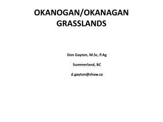 Don Gayton, M.Sc, P.Ag Summerland, BC d.gayton@shaw