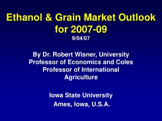 Ethanol & Grain Market Outlook for 2007-09 9/04/07