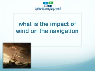 what is the impact of wind on the  navigation
