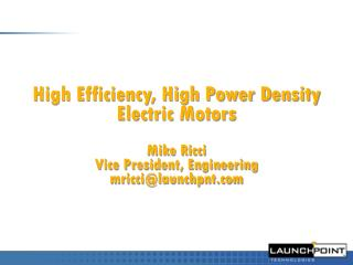 Attributes of the LaunchPoint motor: