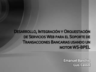 Emanuel Banchio Luis Cassol