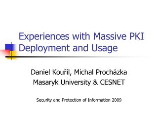 Experiences with Massive PKI Deployment and Usage