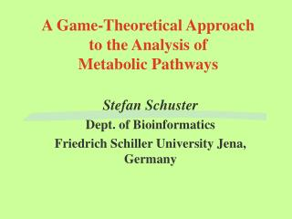 A Game-Theoretical Approach  to the Analysis of  Metabolic Pathways