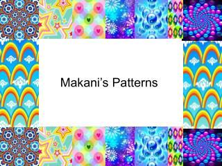 Makani's Patterns