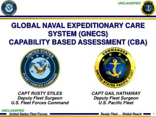 GLOBAL NAVAL EXPEDITIONARY CARE SYSTEM (GNECS)  CAPABILITY BASED ASSESSMENT (CBA)