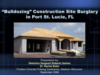 """Bulldozing"" Construction Site Burglary  in Port St. Lucie, FL"