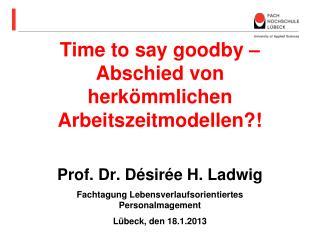 Time to say goodby – Abschied von herkömmlichen Arbeitszeitmodellen?!