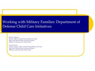 Working with Military Families: Department of Defense Child Care Initiatives