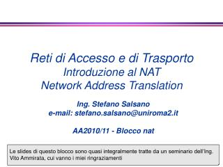 Reti di Accesso e di Trasporto Introduzione al NAT Network Address Translation