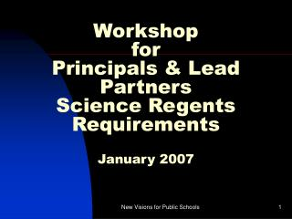 Workshop  for  Principals & Lead Partners  Science Regents Requirements January 2007
