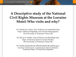 A Descriptive study of the National Civil Rights Museum at the Lorraine Motel: Who visits and why?