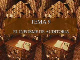 TEMA 9 EL INFORME DE AUDITORIA
