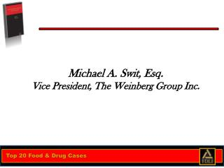 Michael A. Swit, Esq. Vice President, The Weinberg Group Inc.