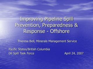 Improving Pipeline Spill Prevention, Preparedness & Response - Offshore